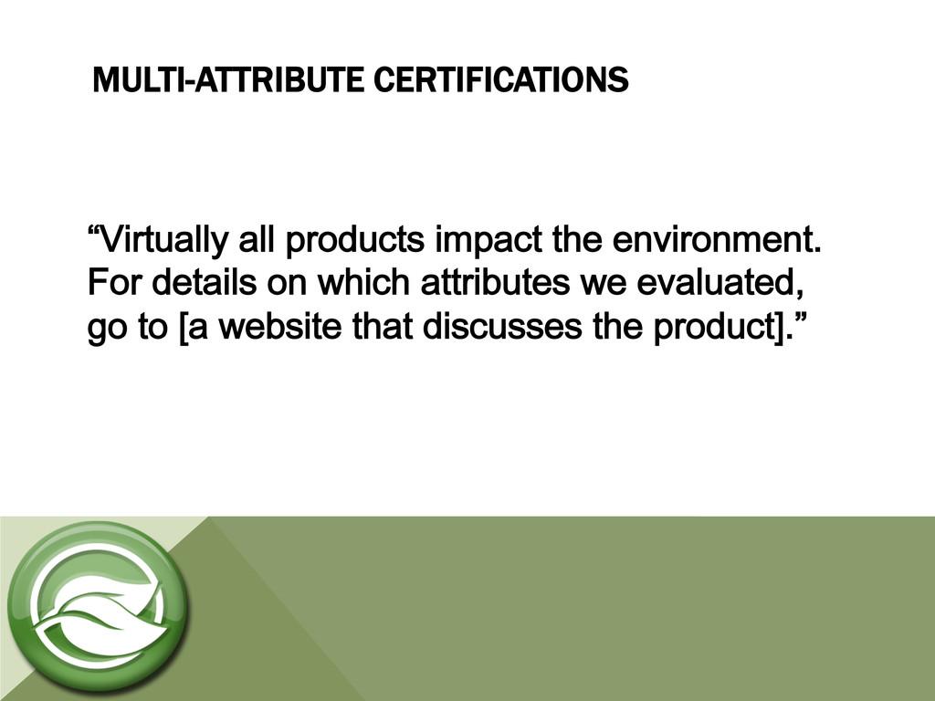 "MULTI-ATTRIBUTE CERTIFICATIONS ""Virtually all p..."