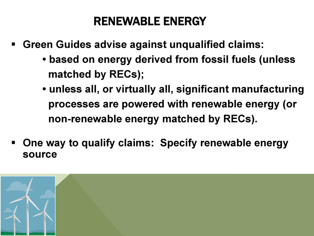RENEWABLE ENERGY § Green Guides advise agains...
