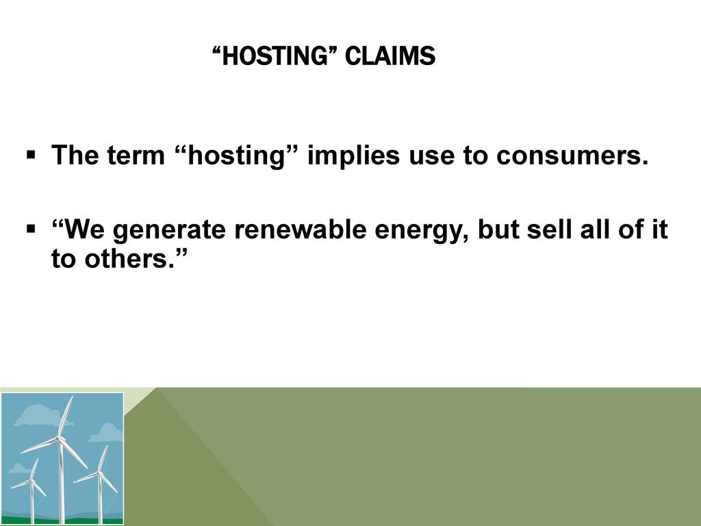 """HOSTING"" CLAIMS § The term ""hosting"" implies..."