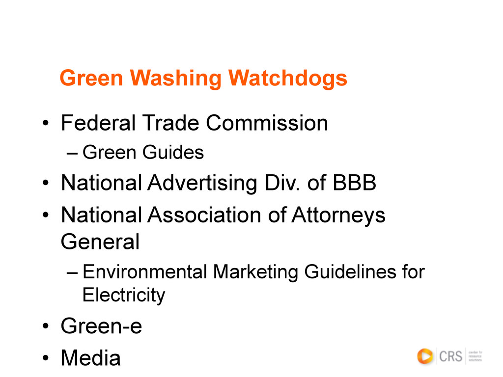 • Federal Trade Commission –Green Guides • N...