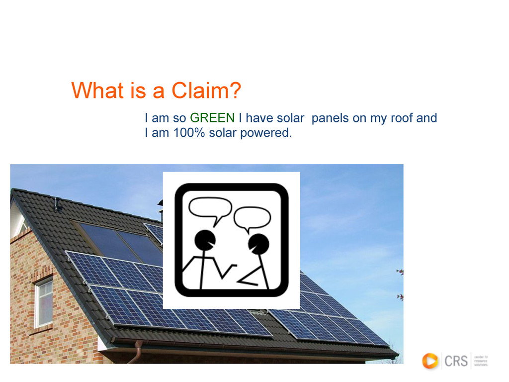 What is a Claim? I am so GREEN I have solar pan...