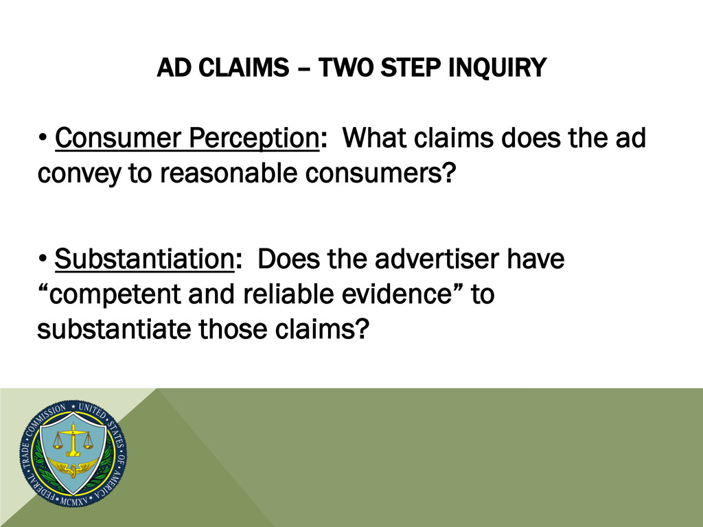 AD CLAIMS – TWO STEP INQUIRY • Consumer Percep...