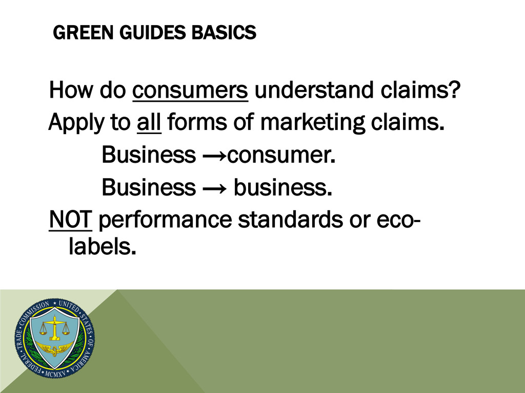 GREEN GUIDES BASICS How do consumers understand...
