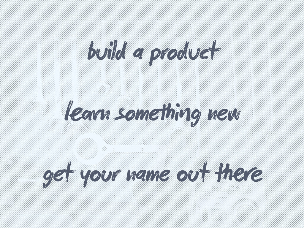 build a product n someg new get yr name t...