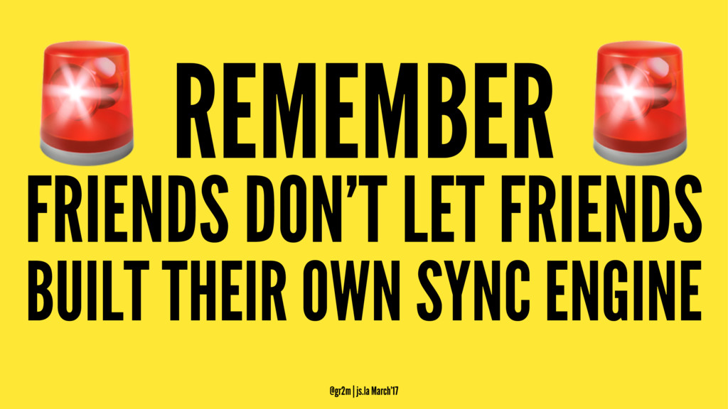 ! REMEMBER ! FRIENDS DON'T LET FRIENDS BUILT TH...