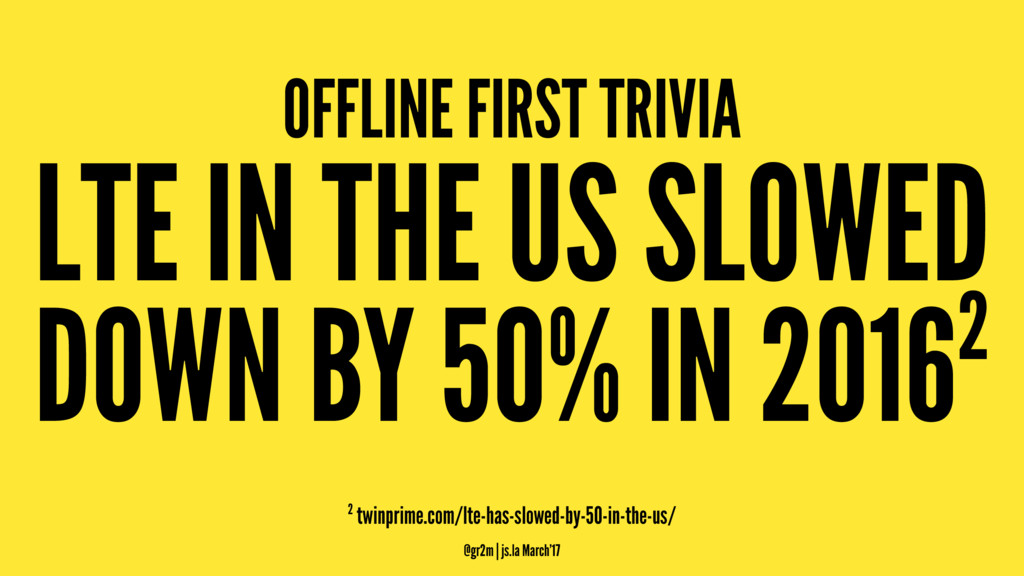 OFFLINE FIRST TRIVIA LTE IN THE US SLOWED DOWN ...