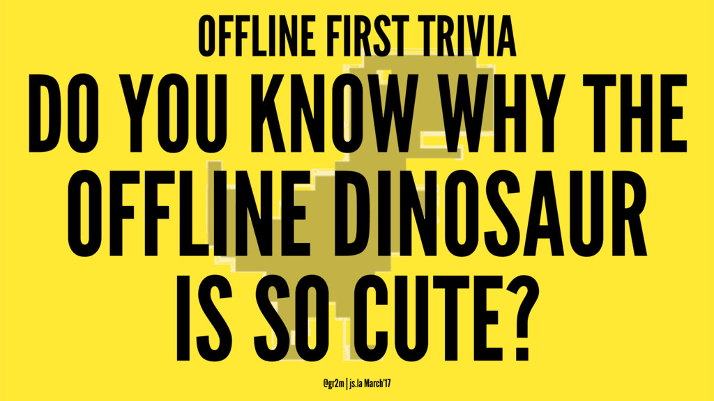 OFFLINE FIRST TRIVIA DO YOU KNOW WHY THE OFFLIN...