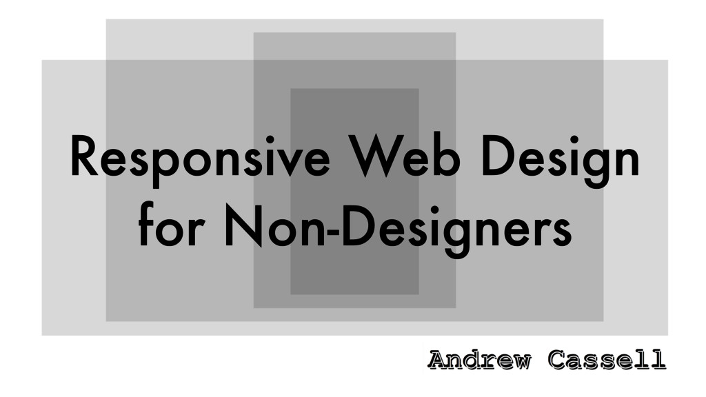 Responsive Web Design for Non-Designers