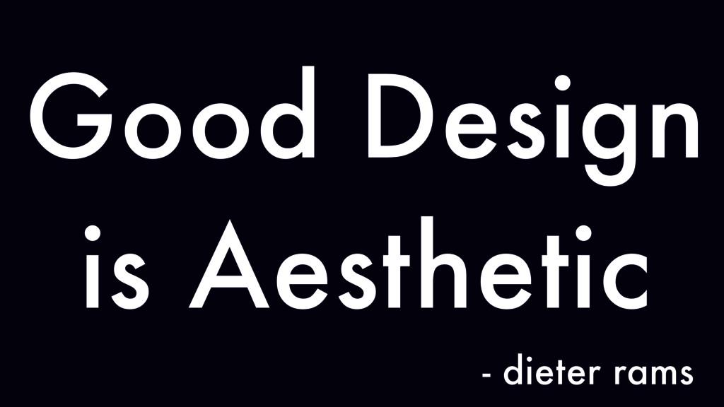 Good Design is Aesthetic - dieter rams