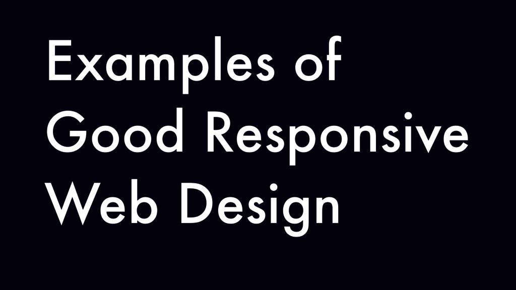 Examples of Good Responsive Web Design