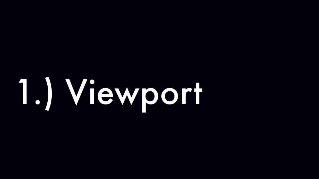 1.) Viewport