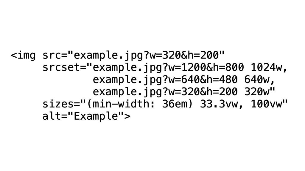 "<img src=""example.jpg?w=320&h=200"" srcset=""exam..."