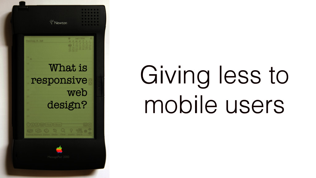 What is responsive web design? Giving less to m...