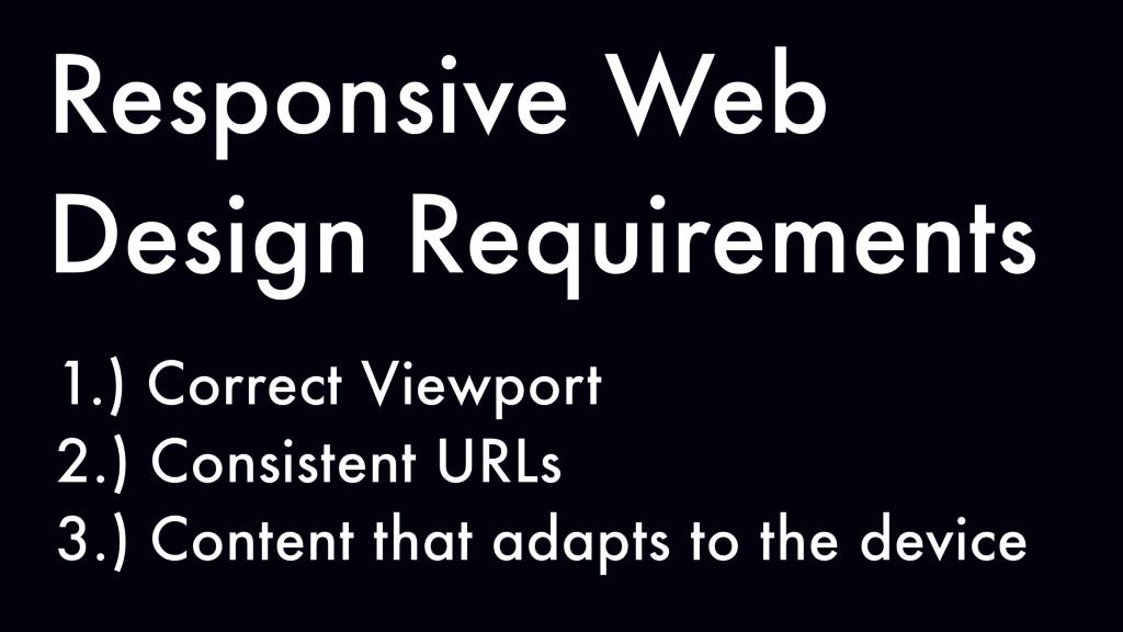 Responsive Web Design Requirements 1.) Correct ...