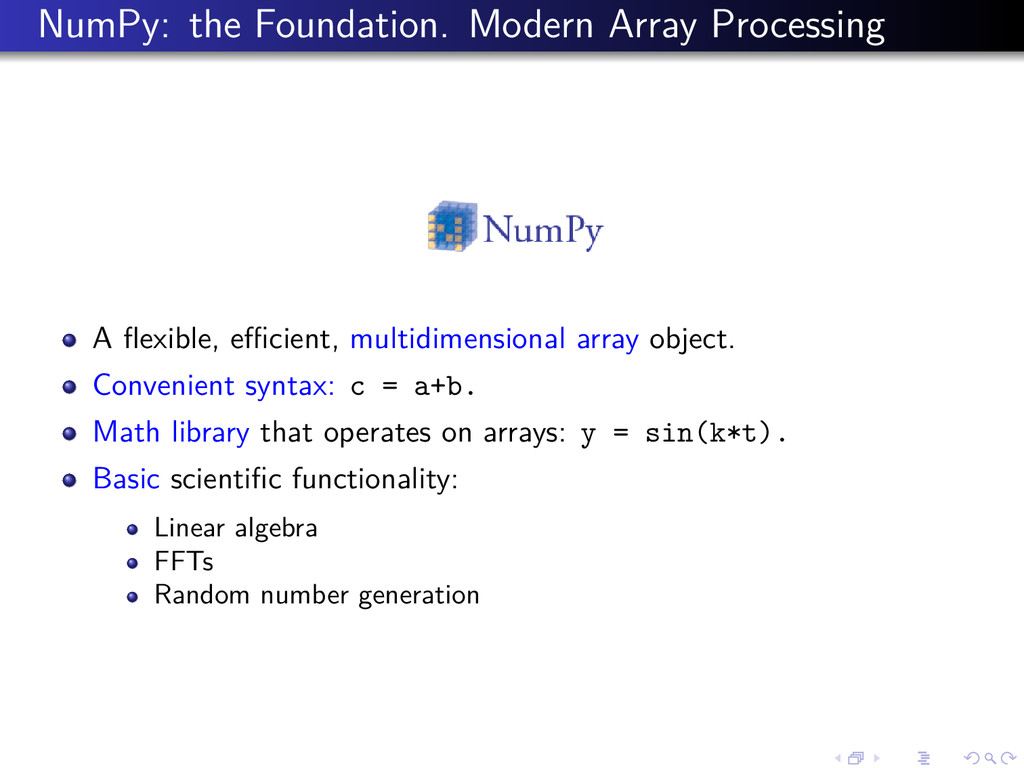 NumPy: the Foundation. Modern Array Processing ...