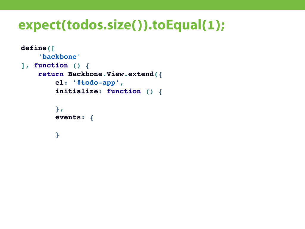 expect(todos.size()).toEqual(1); define([ 'back...