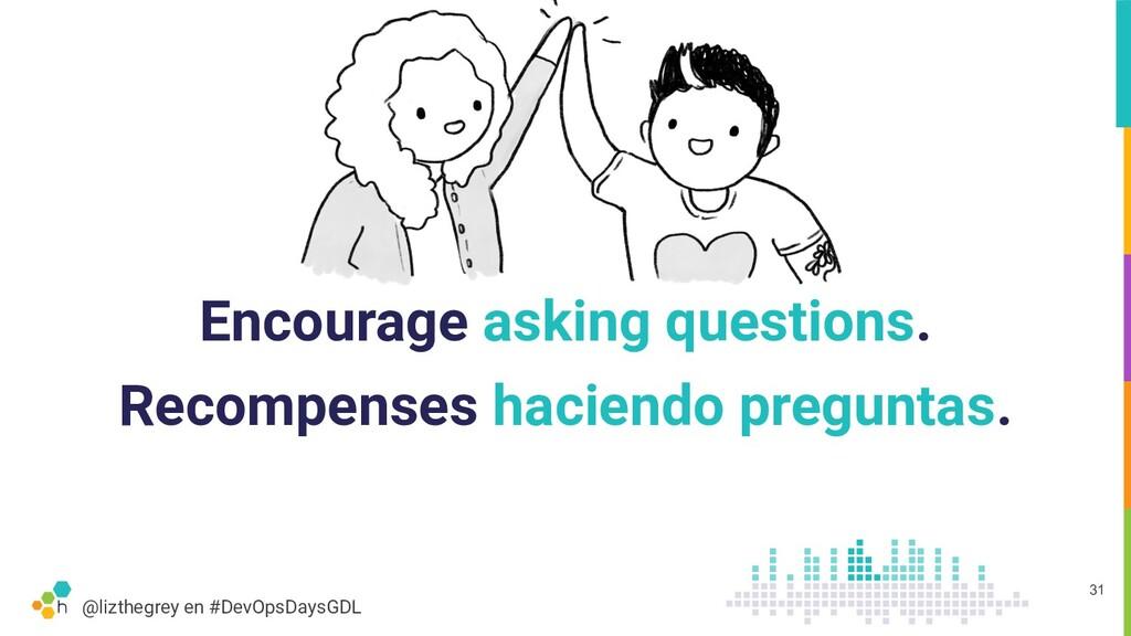 @lizthegrey en #DevOpsDaysGDL Encourage asking ...