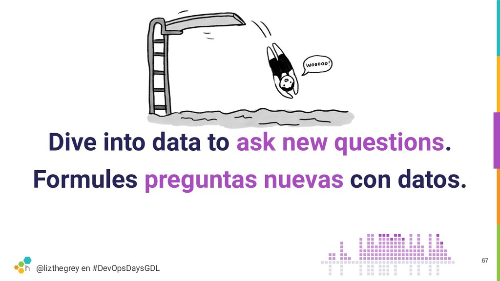 @lizthegrey en #DevOpsDaysGDL Dive into data to...