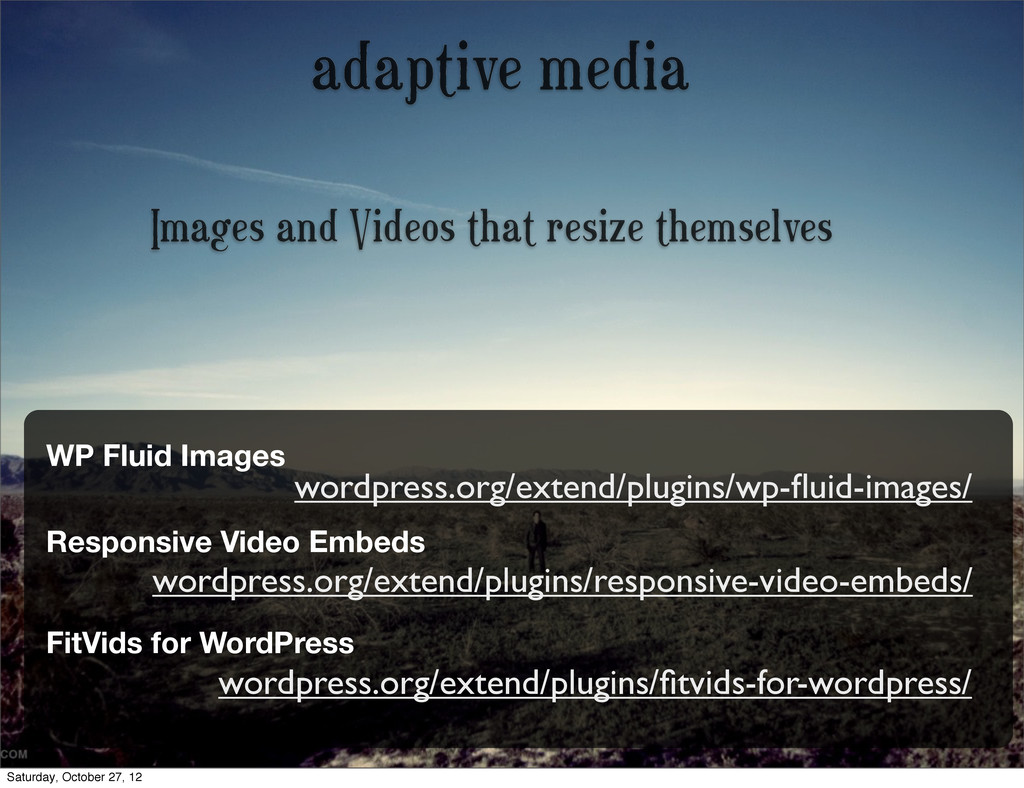 adaptive media Images and Videos that resize th...