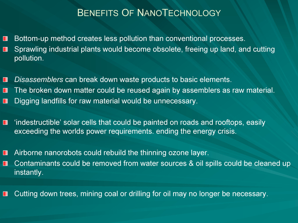 BENEFITS OF NANOTECHNOLOGY Bottom-up method cre...
