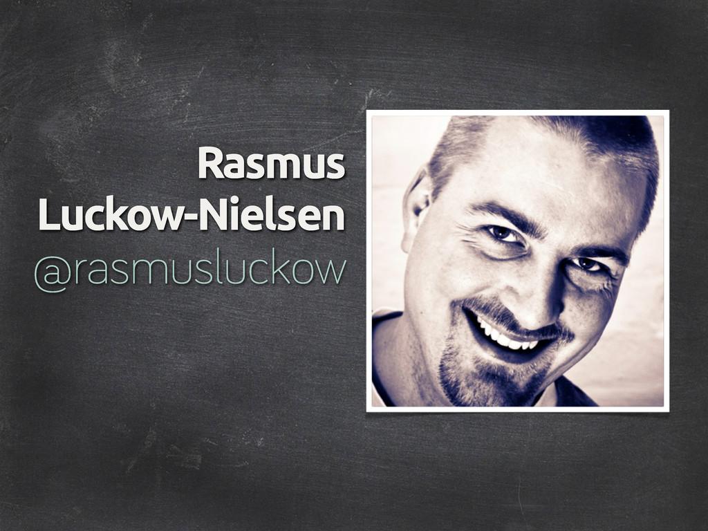 Rasmus Luckow-Nielsen @rasmusluckow