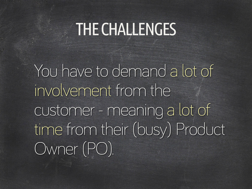 THE CHALLENGES You have to demand a lot of invo...