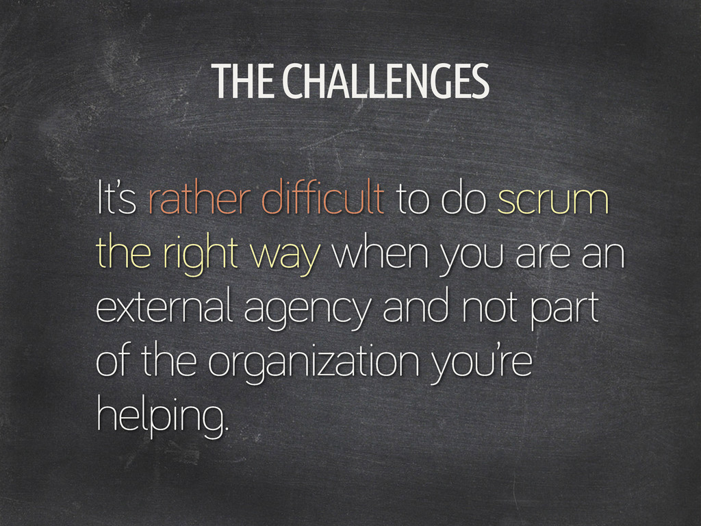 THE CHALLENGES It's rather difficult to do scru...