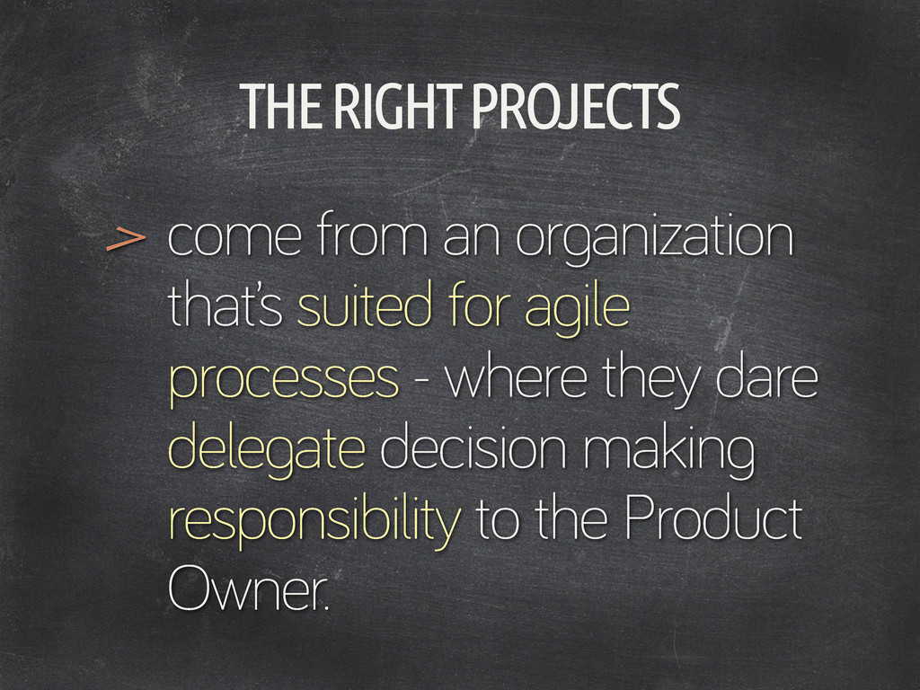 THE RIGHT PROJECTS come from an or anization th...