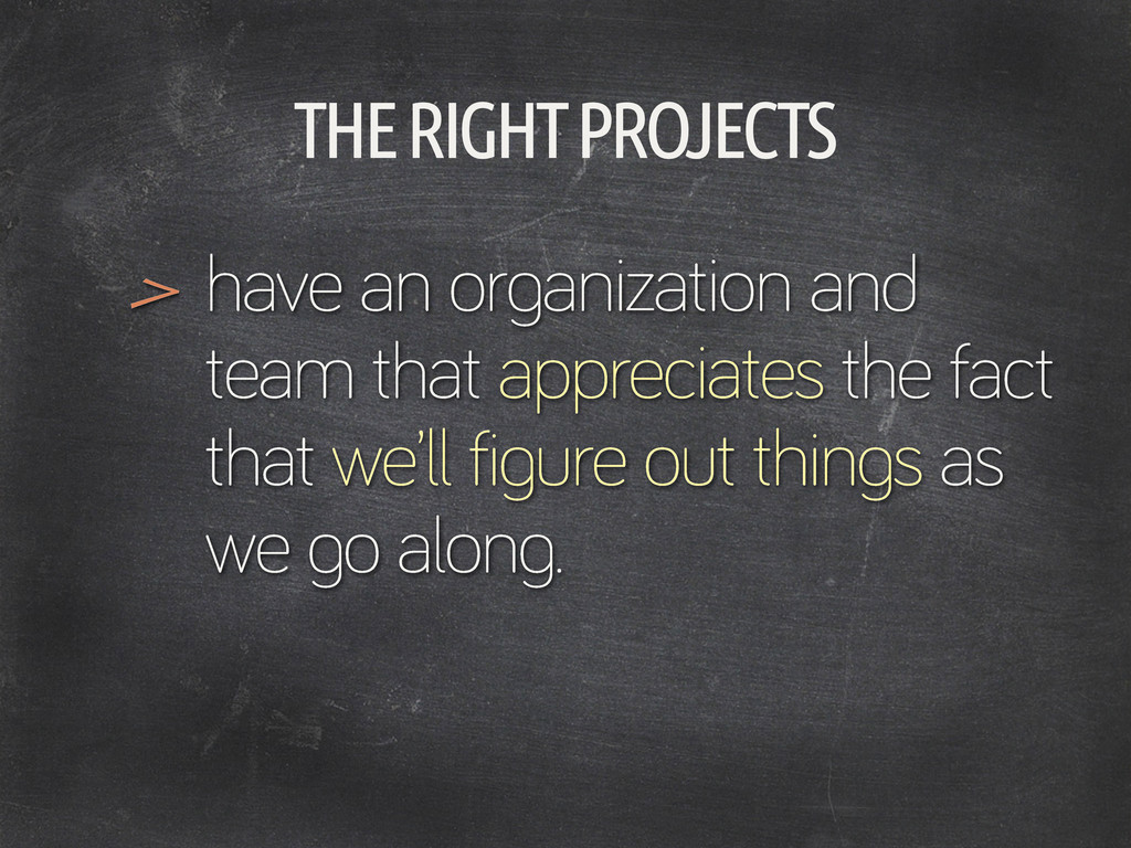 THE RIGHT PROJECTS have an or anization and tea...