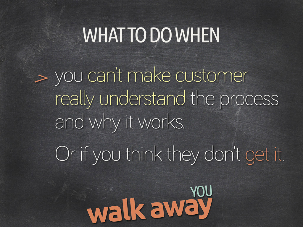 WHAT TO DO WHEN you can't make customer really ...