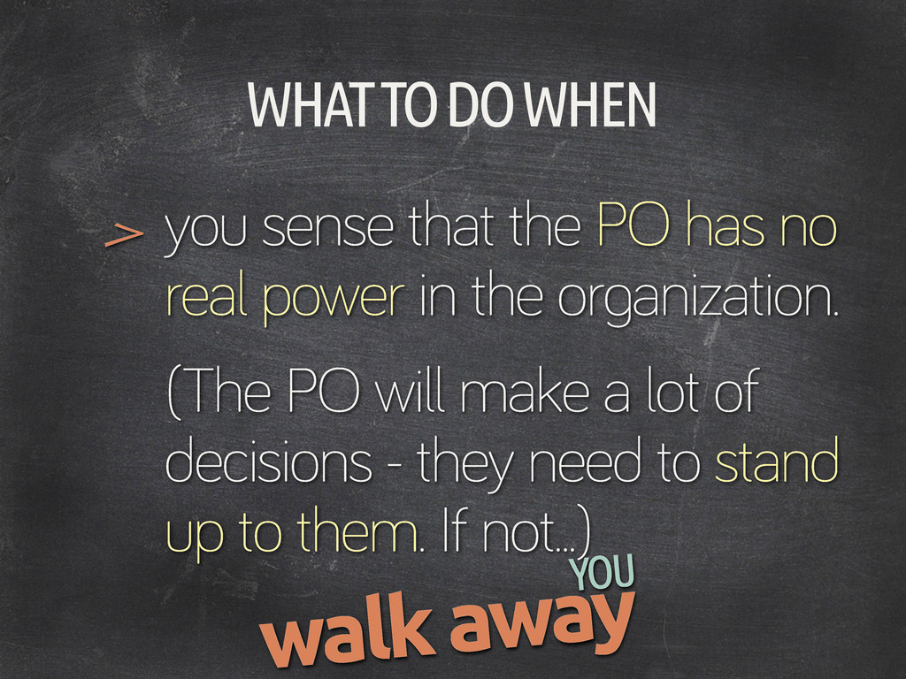 WHAT TO DO WHEN you sense that the PO has no re...