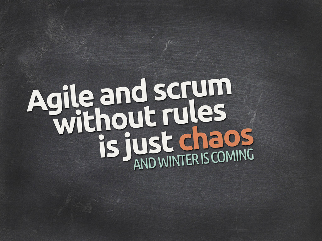 Agile and scrum without rules AND WINTER IS COM...