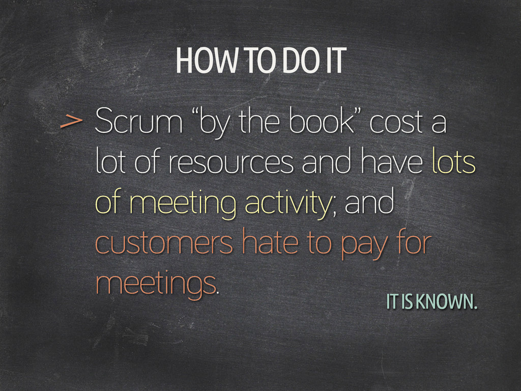 """HOW TO DO IT Scrum """"by the book"""" cost a lot of ..."""