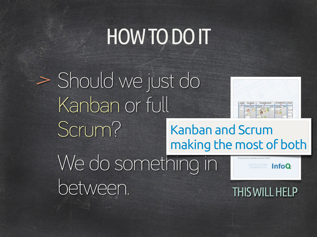 HOW TO DO IT Should we just do Kanban or full S...