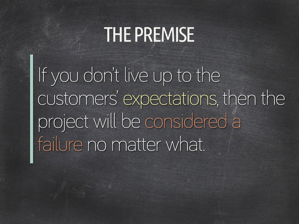 If you don't live up to the customers' expectat...