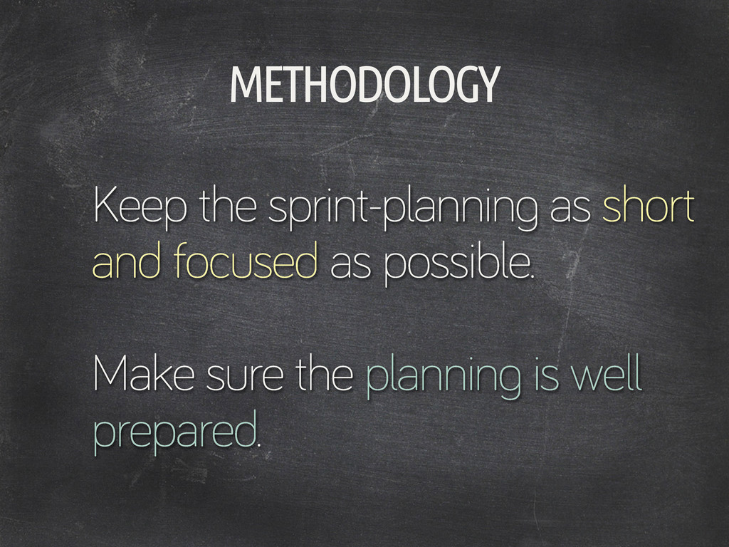 Keep the sprint-plannin as short and focused as...