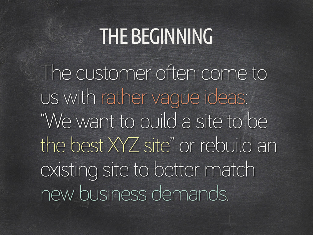 THE BEGINNING The customer often come to us wit...