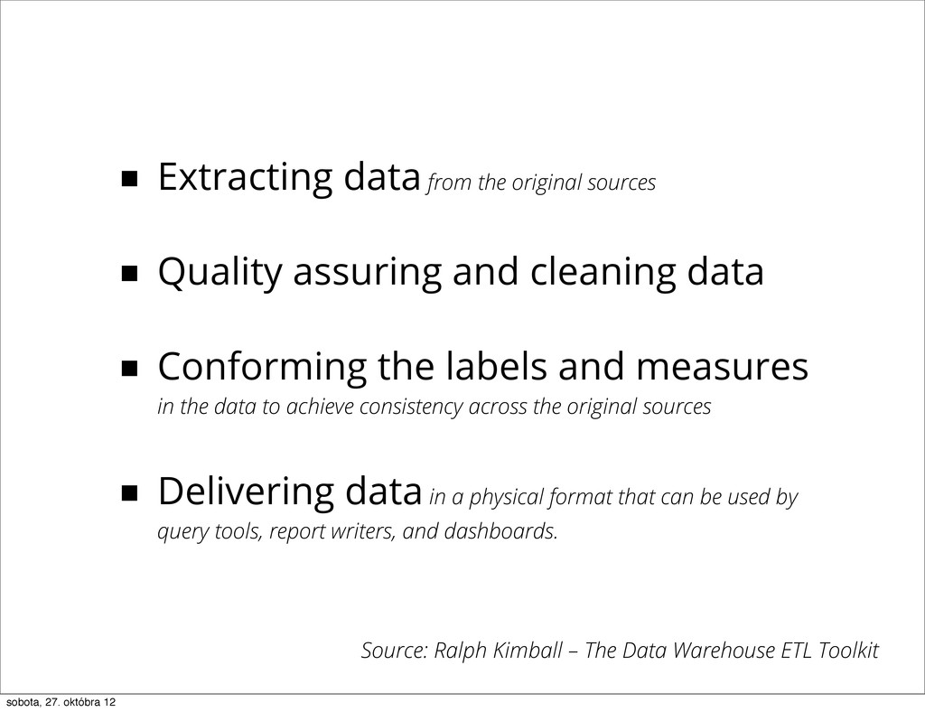 ■ Extracting data from the original sources ■ Q...