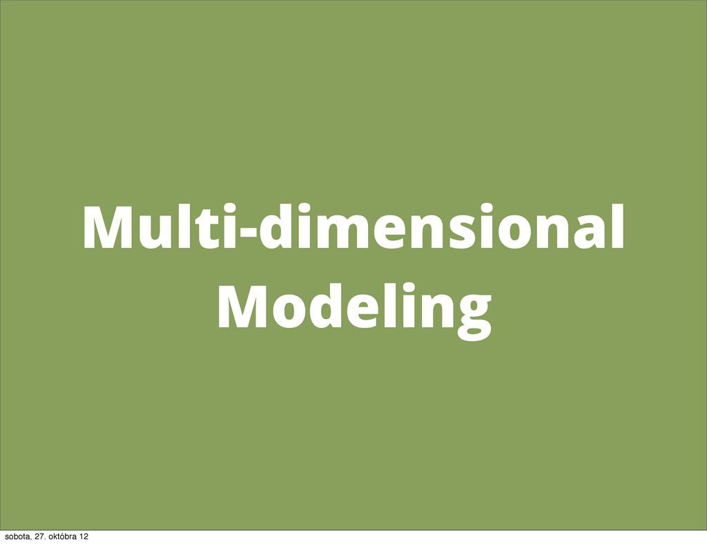 Multi-dimensional Modeling sobota, 27. októbra ...