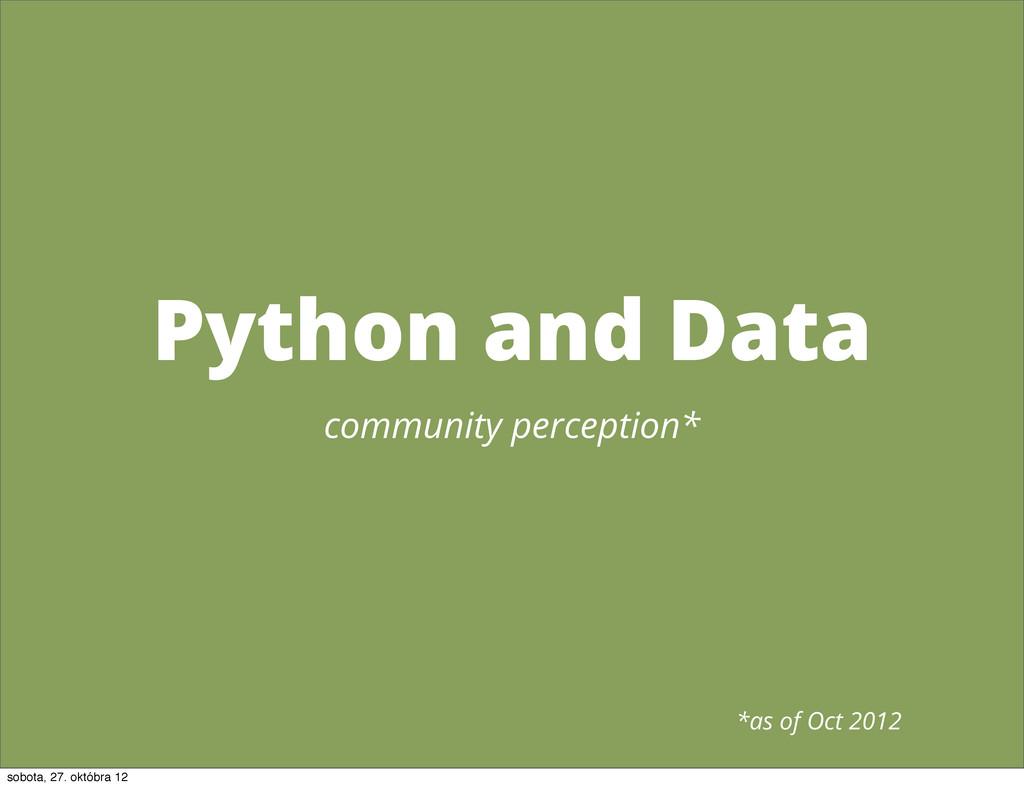 Python and Data community perception* *as of Oc...