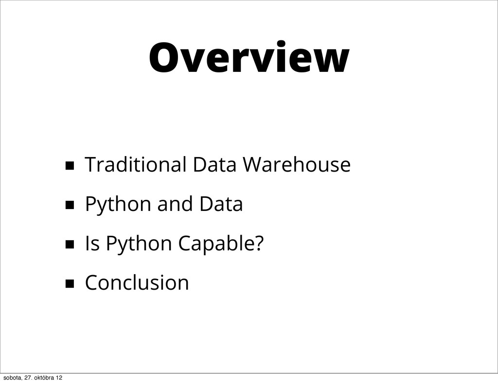 Overview ■ Traditional Data Warehouse ■ Python ...