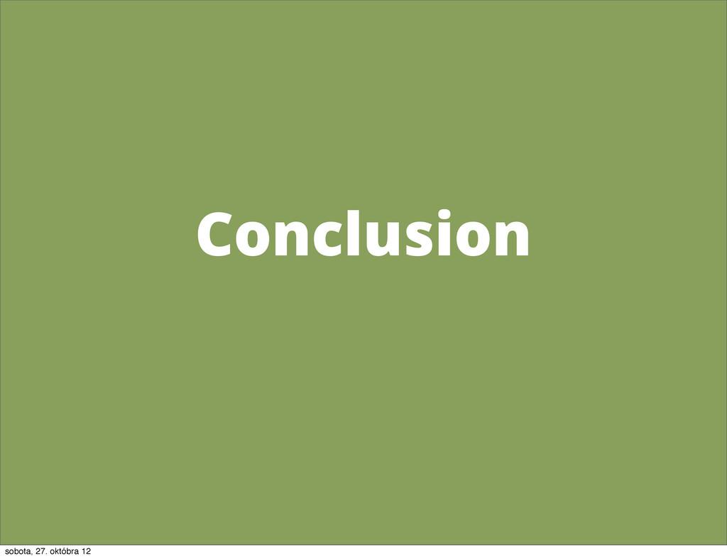 Conclusion sobota, 27. októbra 12