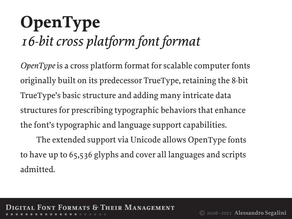 © 2006–2011 Alessandro Segalini OpenType is a c...