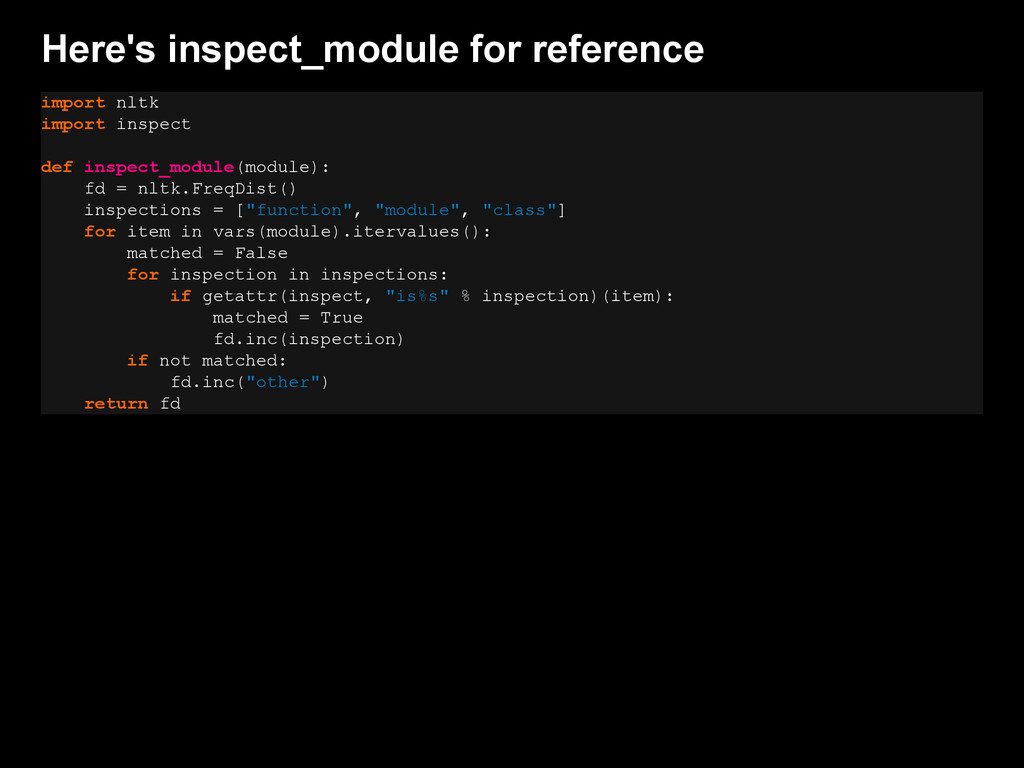 Here's inspect_module for reference import nltk...