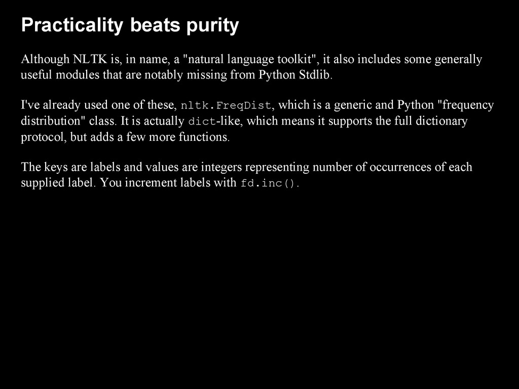 Practicality beats purity Although NLTK is, in ...