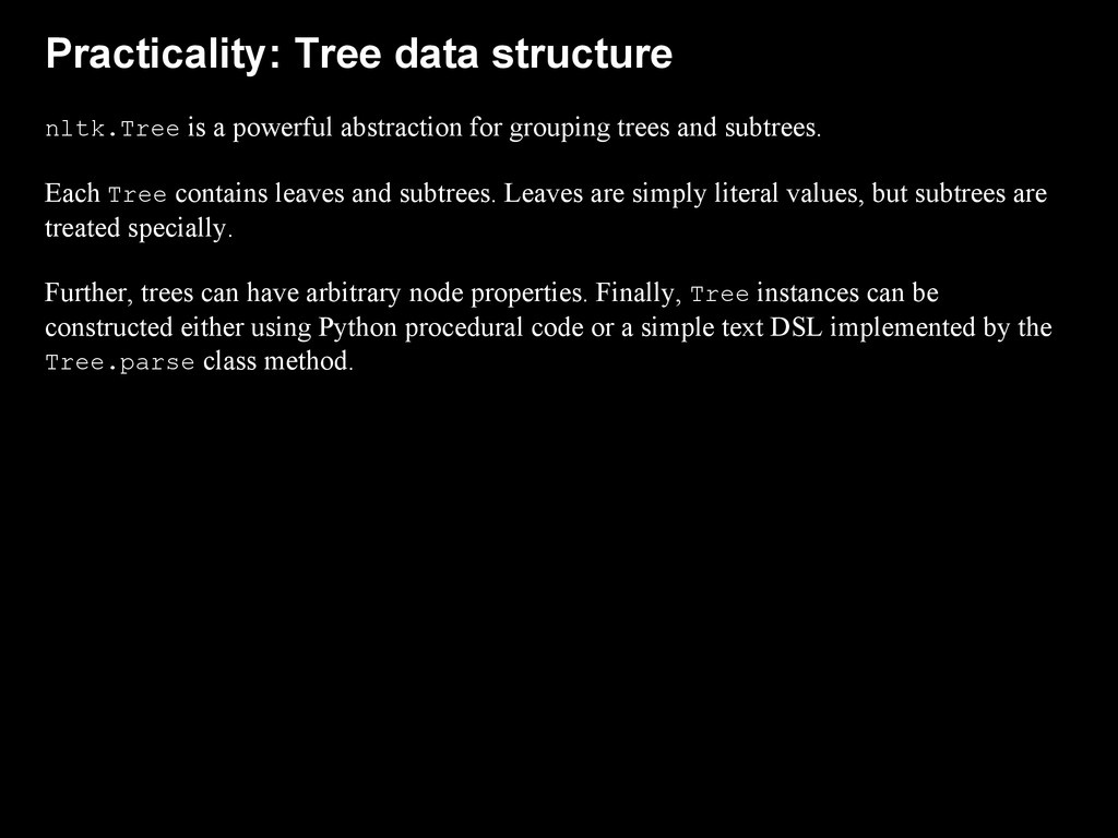 Practicality: Tree data structure nltk.Tree is ...