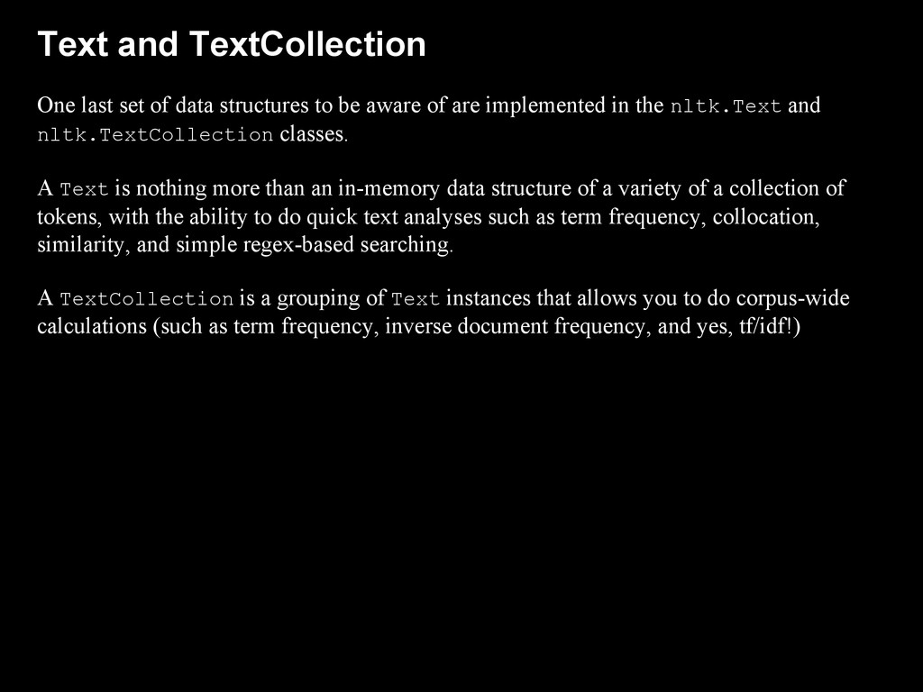 Text and TextCollection One last set of data st...