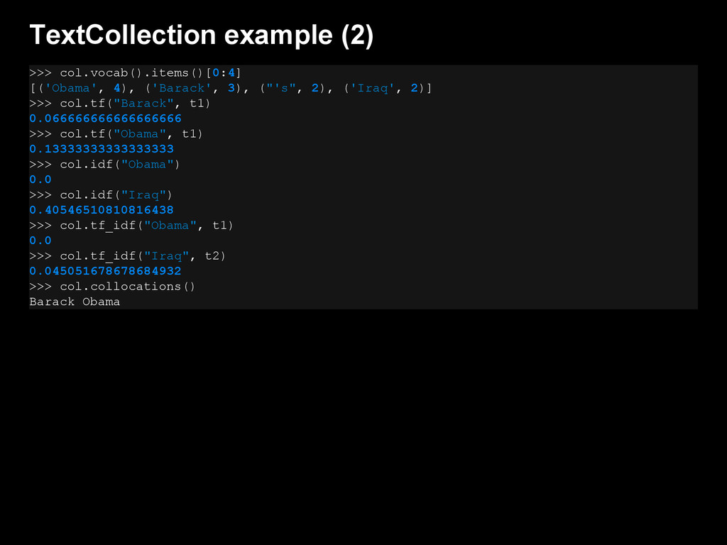 TextCollection example (2) >>> col.vocab().item...