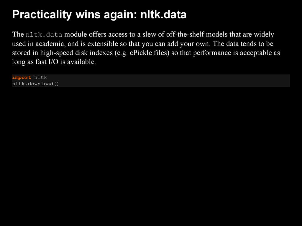 Practicality wins again: nltk.data The nltk.dat...