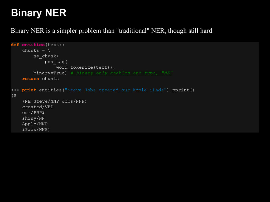 Binary NER Binary NER is a simpler problem than...